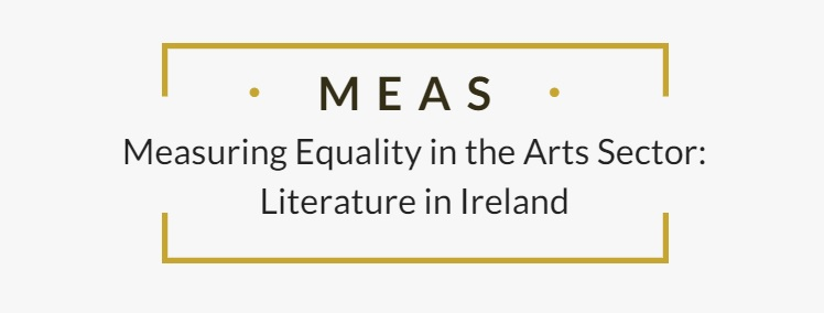 MEAS Measuring Equality in the Arts Sector: Literature in Ireland